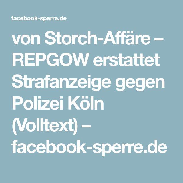 von Storch-Affäre – REPGOW erstattet Strafanzeige gegen Polizei Köln (Volltext) – facebook-sperre.de