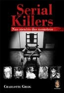 Serial Killers - Nas mentes dos monstros: Books Worth, Serial Killers, Killers Nas, Charlotte Greig, Strong Interests