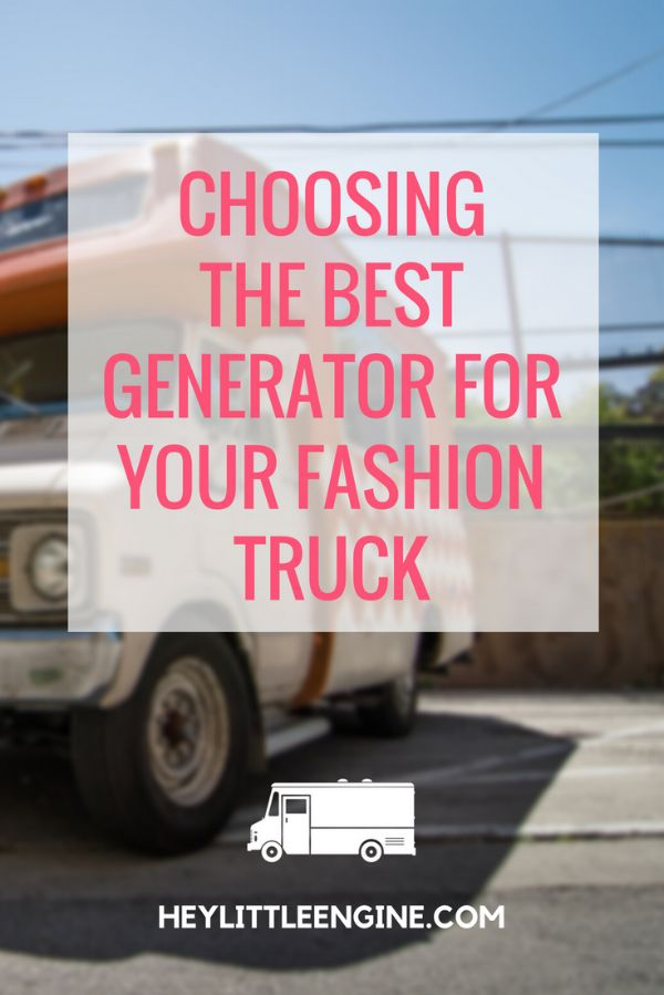 Choosing the Best Generator for Your Fashion Truck