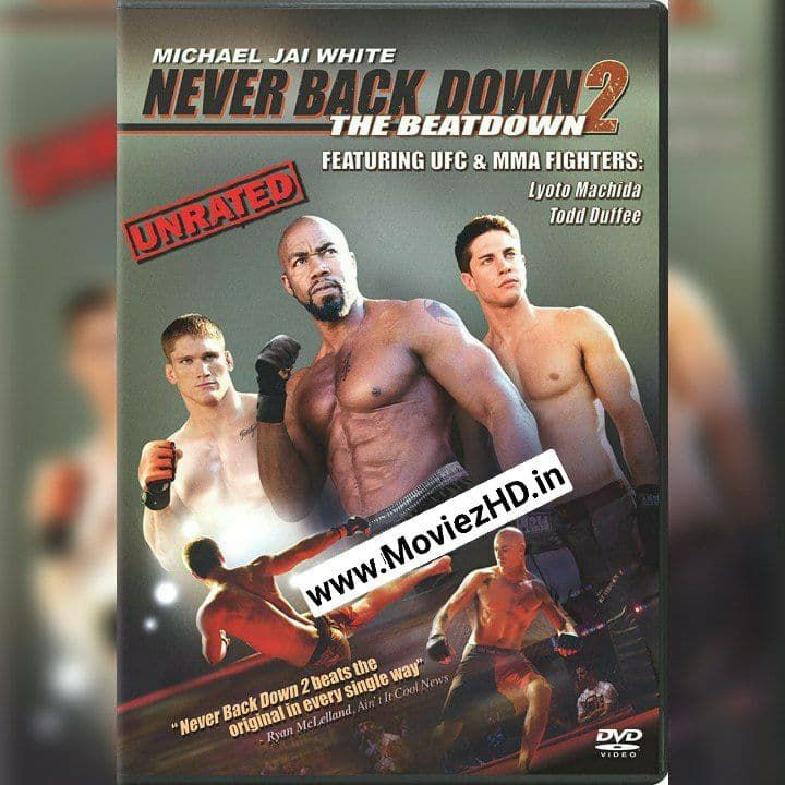 Never Back Down 2 The Beatdown 2011 Hindi Hd Movie Free Download Hindimoviezhd In 2021 Hd Movies Free Movies New Movies