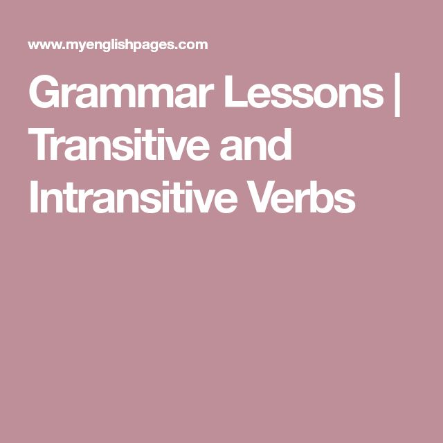 Grammar Lessons | Transitive and Intransitive Verbs