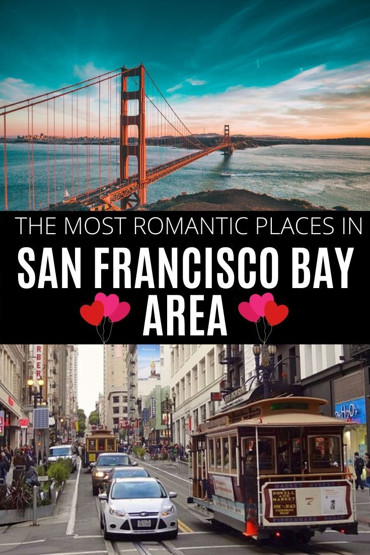 Romantic San Francisco Bay Area Guide Things To Do In Sf For Couples Places In San Francisco Most Romantic Places Weekend In San Francisco
