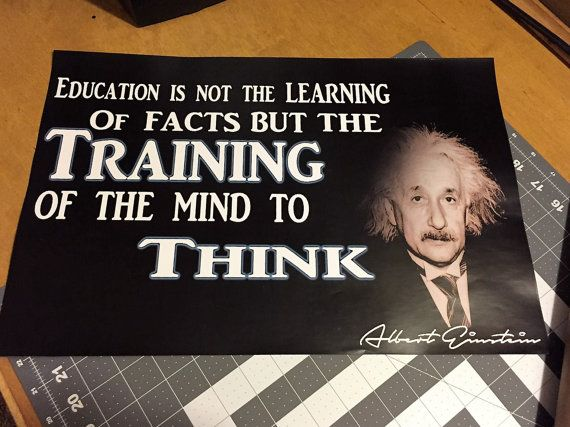 """""""Education Is Not The    Learning Of Facts,     But The Training    Of The Mind To Think.""""    - Albert Einstein     """"Education Is Not..."""" is a 12x18inch poster. Printed on portrait, industry high standard, deluxe, 100-pound white gloss poster paper, this poster is perfect for showcasing in your home, school, or office, and it's also a great gift.     Your poster will be shipped in a protective, high quality, weather resistant, weather-resistant-coated card-particle, poster tube.    This…"""