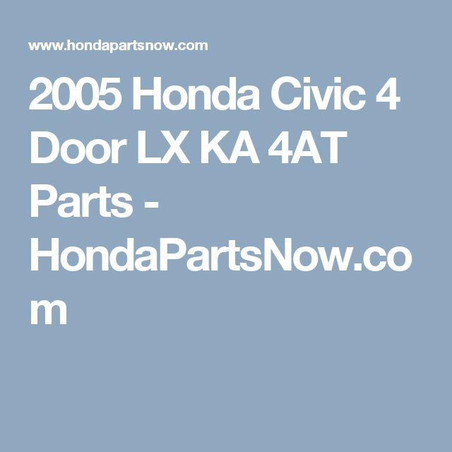 14 best honda civic auto repair videos images on pinterest honda 2005 honda civic 4 door lx ka 4at parts hondapartsnow fandeluxe Images