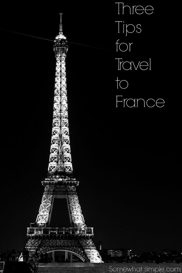 3 Travel tips everyone should know when visiting France