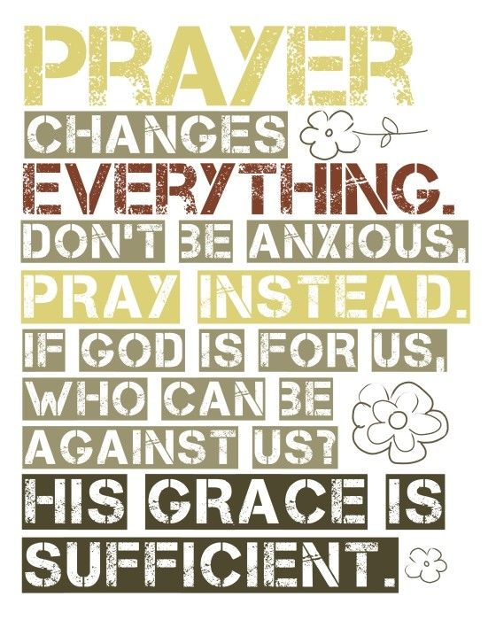 Do not be anxious about anything, but in every situation, by prayer and petition, with thanksgiving, present your requests to God. And the peace of God, which transcends all understanding, will guard your hearts and your minds in Christ Jesus. -Philippians 4:6-7