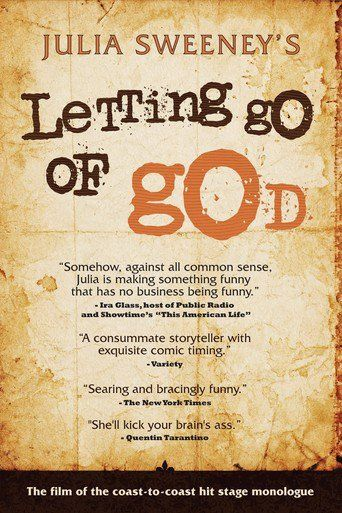 Julia Sweeney - Letting Go of God (2008) | http://www.getgrandmovies.top/movies/5127-julia-sweeney---letting-go-of-god | Julia Sweeney's third autobiographical monologue, Letting Go of God takes the audience through her Catholic upbringing and how personal events in her life and that of her family led her to a disbelief in a personal universal deity.