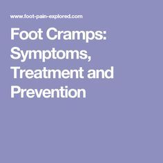 Foot Cramps: Symptoms, Treatment and Prevention