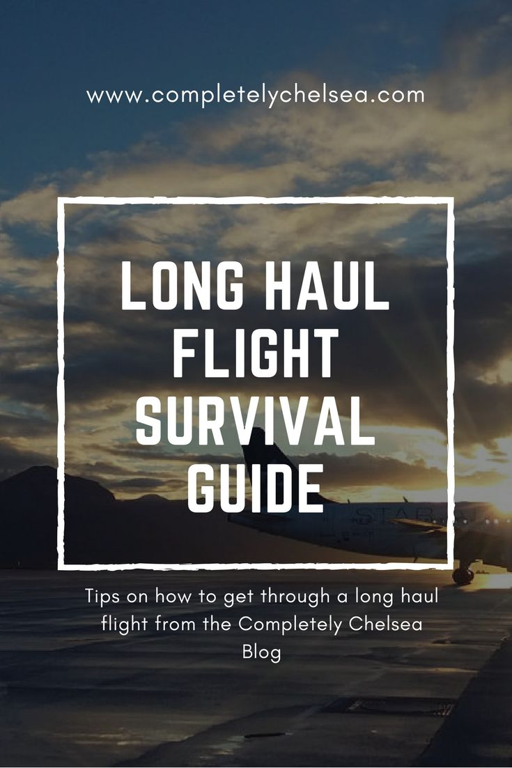Completely Chelsea blog post on how to survive a long haul flight. Travelling can be tiring, but your flight can go smoothly if you do a little prep! Carry on list included! www.completelychelsea.com #longhaulflight #survivalguide #flightsurvival #travelguide #packinglist