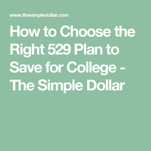 How to Choose the Right 529 Plan to Save for College - The Simple Dollar