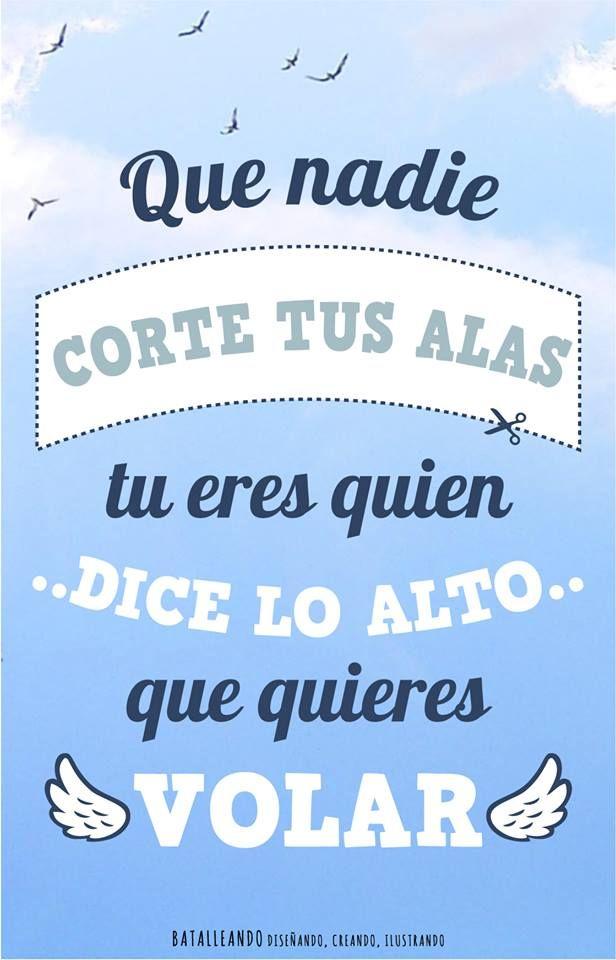 Que nadie corte tus alas tu eres quien decide lo alto que quieres volar http://www.gorditosenlucha.com/