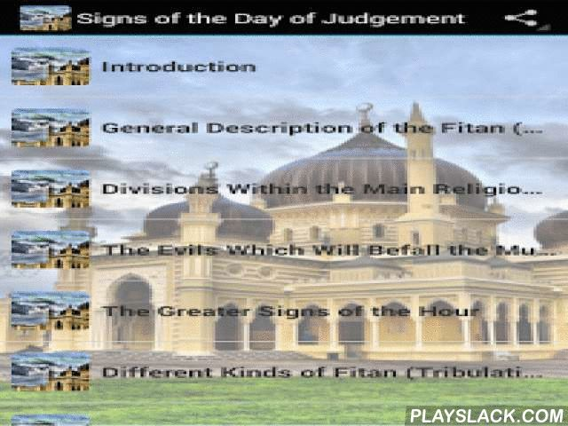 """Signs Of The Day Of Judgement  Android App - playslack.com , This book is an authoritative source on the signs of Qiyamah. The work is by Ibn Kathir. an eminent Muslim scholar and is based entirely Upon authentic texts, Quran and Sunnah Hadith/Hadeeth. An extract from Ibn Kathir's book called """"Al Bidayah Wa Al Nihayah"""" (The beginning and the ending).The Blessed Prophet Muhammad (Peace be upon him) to whom the Deen of Islam was revealed, described the condition in which people would live in…"""