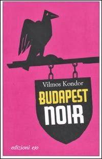 Kondor Vilmos | Budapest Noir | italian cover | #cover #book #crime