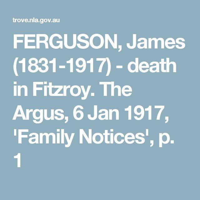 FERGUSON, James (1831-1917) - death in Fitzroy. The Argus, 6 Jan 1917, 'Family Notices', p. 1