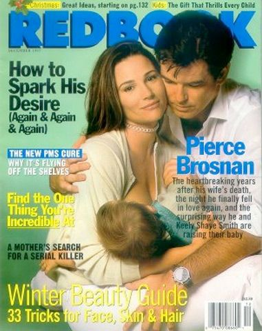 KEELY SHAYE SMITH -  Despite co-hosting Unsolved Mysteries in the late '90s, Shaye Smith is probably best known for being Mrs. Pierce Brosnan. In December of 1997, the couple appeared on the (subscribers only) cover of Redbook magazine with Shaye Smith breastfeeding their first son.