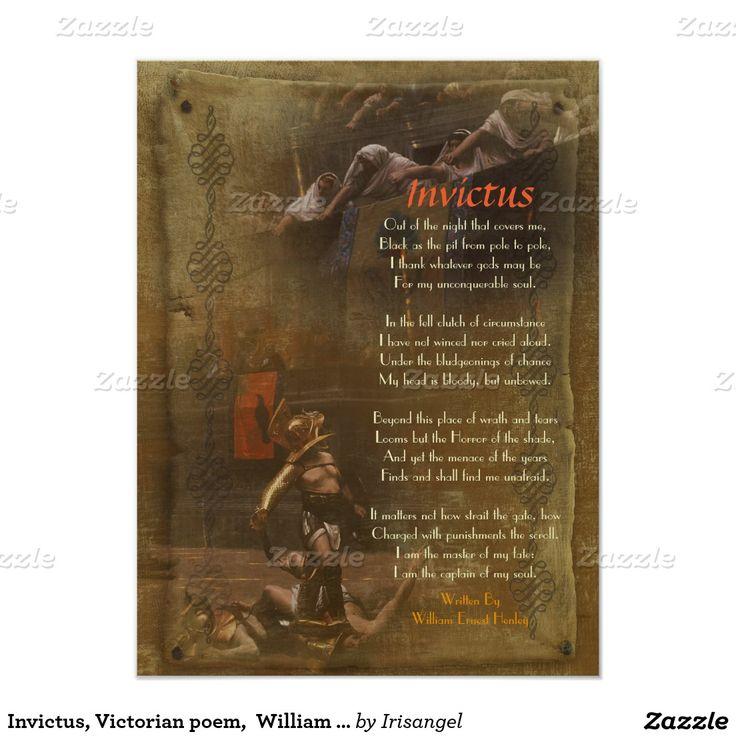 "an interpretation of invictus a poem by william ernest henley Haley bosco professor robertson english 102 17 december 2010 analyzing ""invictus"" william ernest henley wrote his poem ""invictus"" in 1875 from his hospital bed."