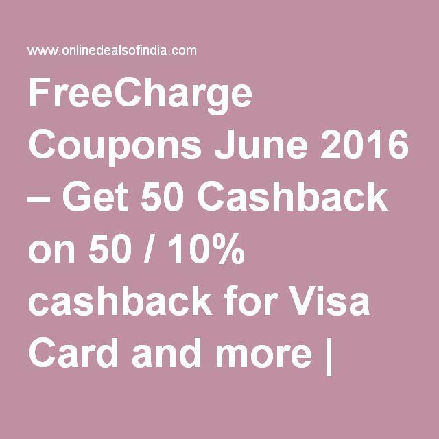 FreeCharge Coupons June 2016 – Get 50 Cashback on 50 / 10% cashback for Visa Card and more | Online Deals Of India