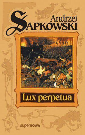Lux perpetua by Andrzej Sapkowski