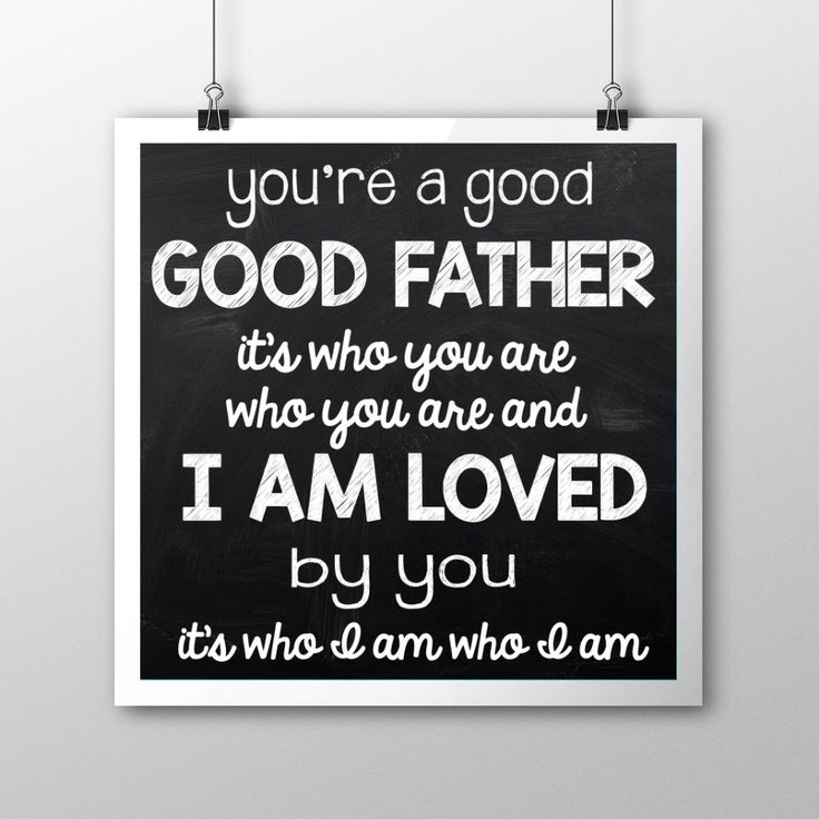 15 best Good, Good Father images on Pinterest | Good good father ...