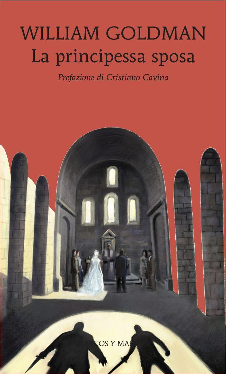 "William Goldman, ""La principessa sposa"" - Marcos y Marcos"