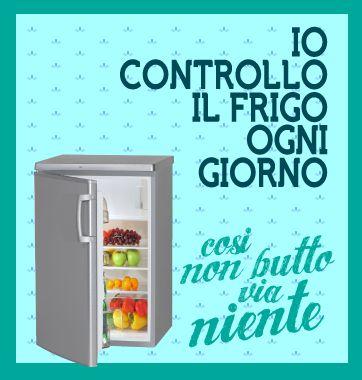 #controlospreco controlla il frigo ogni giorno!