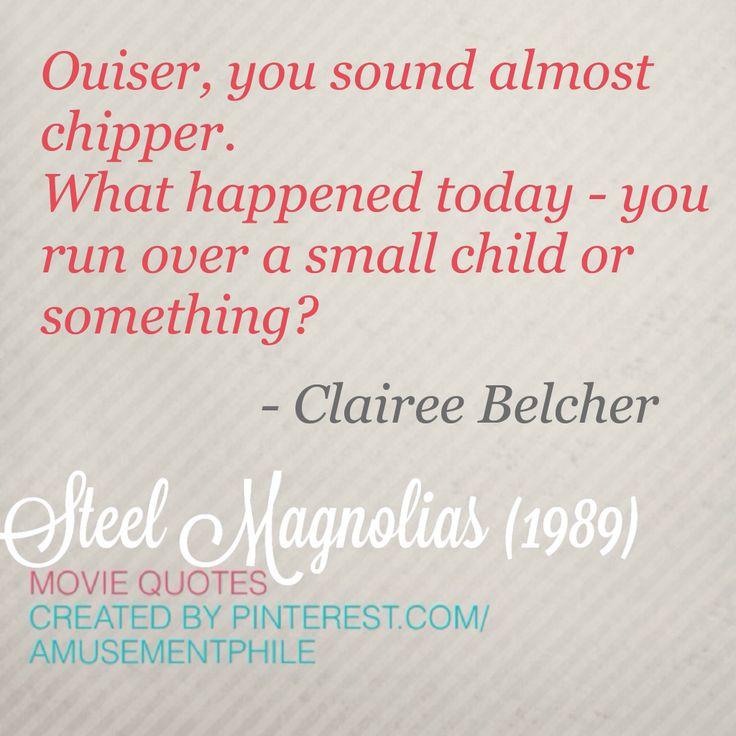 You sound almost chipper ~ Steel Magnolias (1989) ~ Movie Quotes #amusementphile