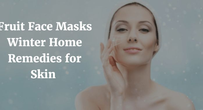 The harsh winter wind that blows during winter makes the problem worse. Help yourself by following these fruit facial at home -winter beauty tips  #Skincare #Tips #Makeup #Review #Hair #Mask #Aging #Skin #Care #Face #AntiAging