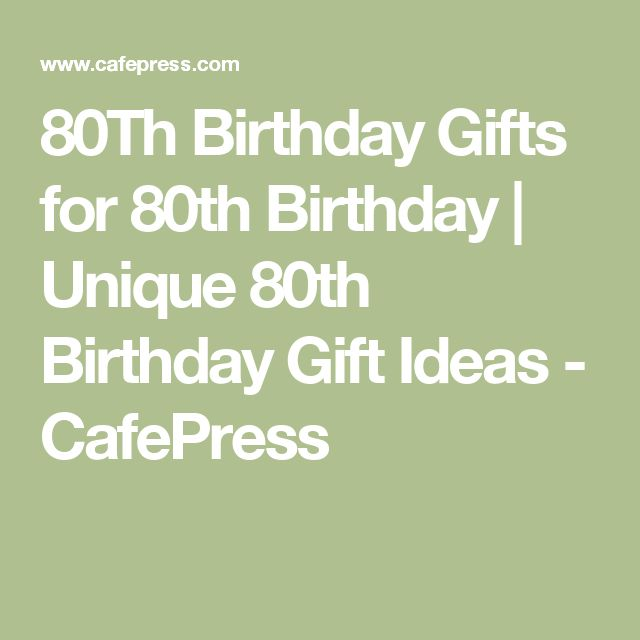 80th Wedding Anniversary Gift Ideas : ... Gifts for 80th Birthday Unique 80th Birthday Gift Ideas - CafePress