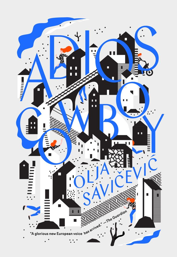 Adios, Cowboy by Olja Savicevic; design by Sunra Thompson (McSweeney's / February 2016)