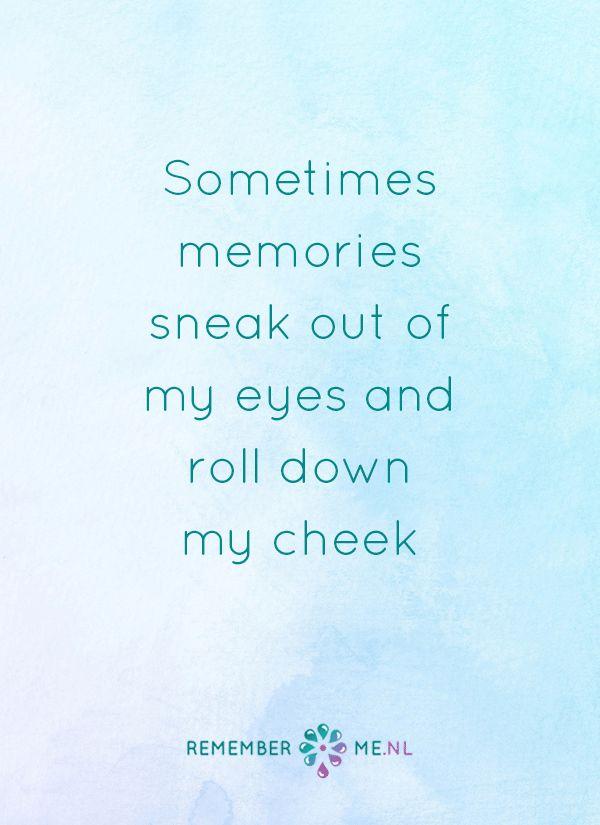 Het is niet erg om een traan te laten. Een quote over het afscheid, het verdriet en het gemis na de dood van een geliefde. Vind meer inspiratie over de uitvaart en rouwen op http://www.rememberme.nl