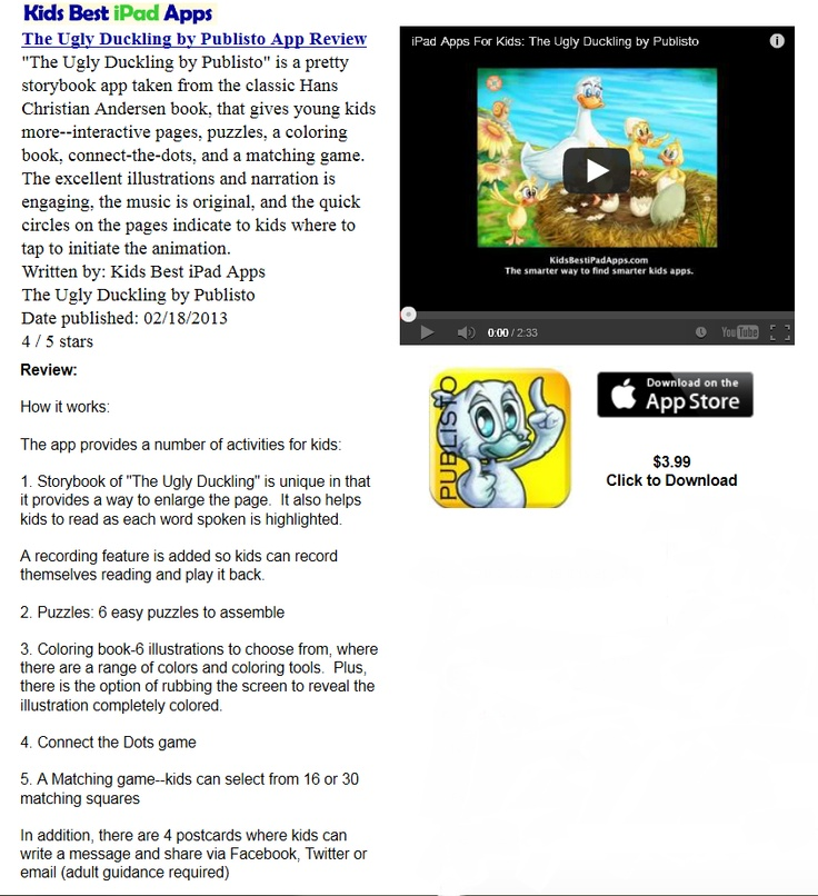 """The excellent illustrations and narration is engaging, the music is original, and the quick circles on the pages indicate to kids where to tap to initiate the animation.""  Thank you Kidsbestipadapps for your review about our UGLY DUCKLING  http://www.kidsbestipadapps.com/The-Ugly-Duckling-by-Publisto.html"