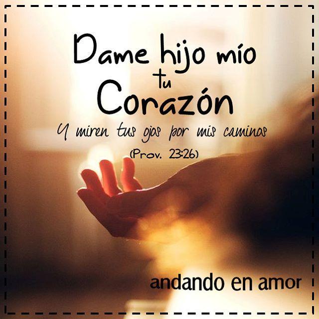 Entregarle nuestro #corazón a Dios es darle a Él lo más importante de tu vida…