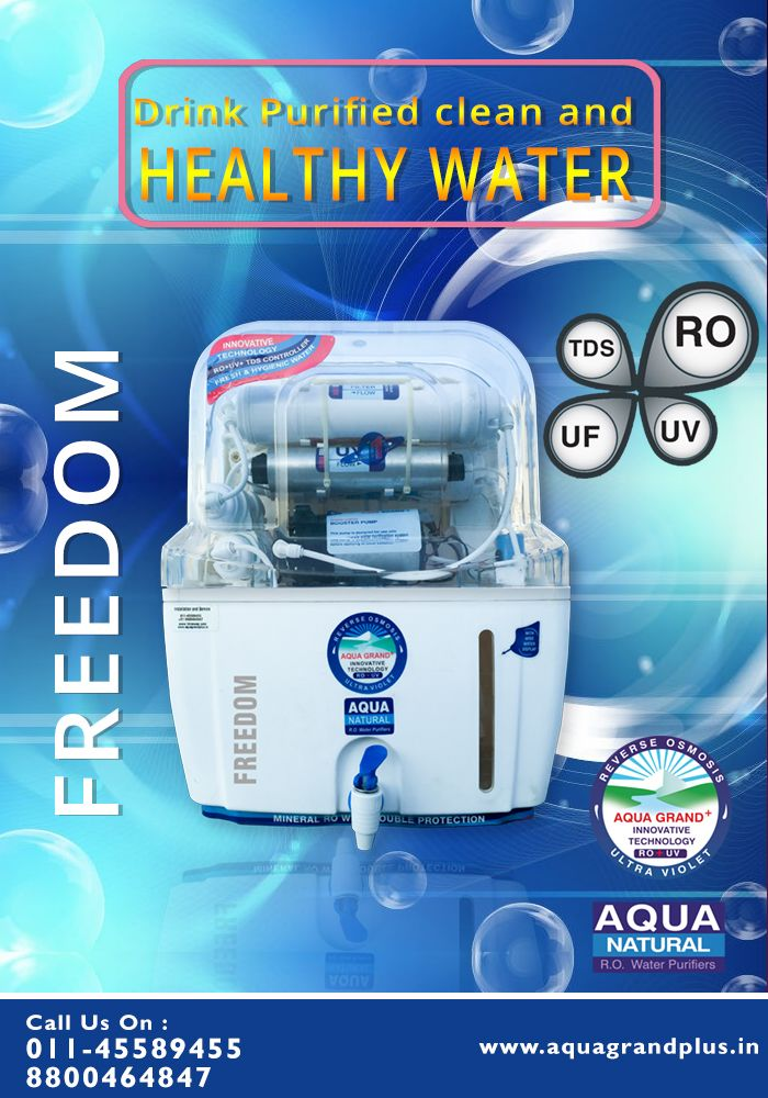 Drink Purified Clean and Healthy Water #AquagrandPlus #Freedom #Water #CleanWaterForIndia #WaterPurifierIndia #ROPurifier Visit Us- www.aquagrandplus.in. Call Us-011-45589455 / +91 8800464847