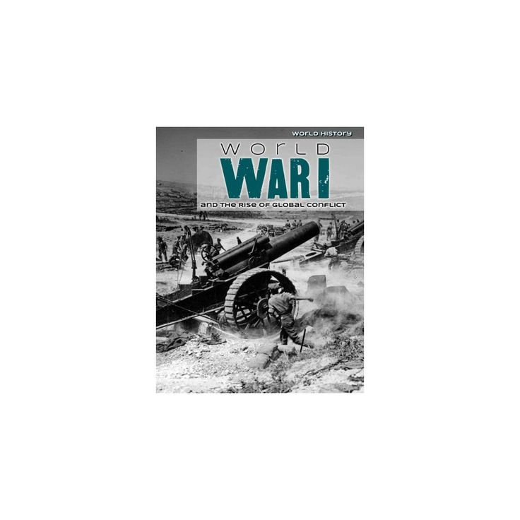 World War I and the Rise of Global Conflict (Library) (Elizabeth Morgan & Robert Green)