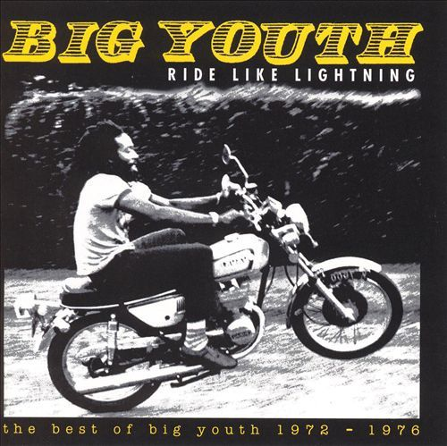 Big Youth - Ride Like Lightning