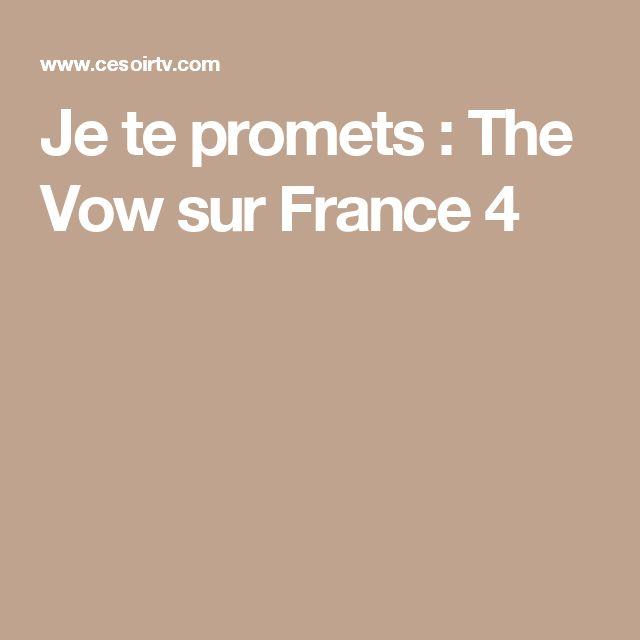 Je te promets : The Vow sur France 4