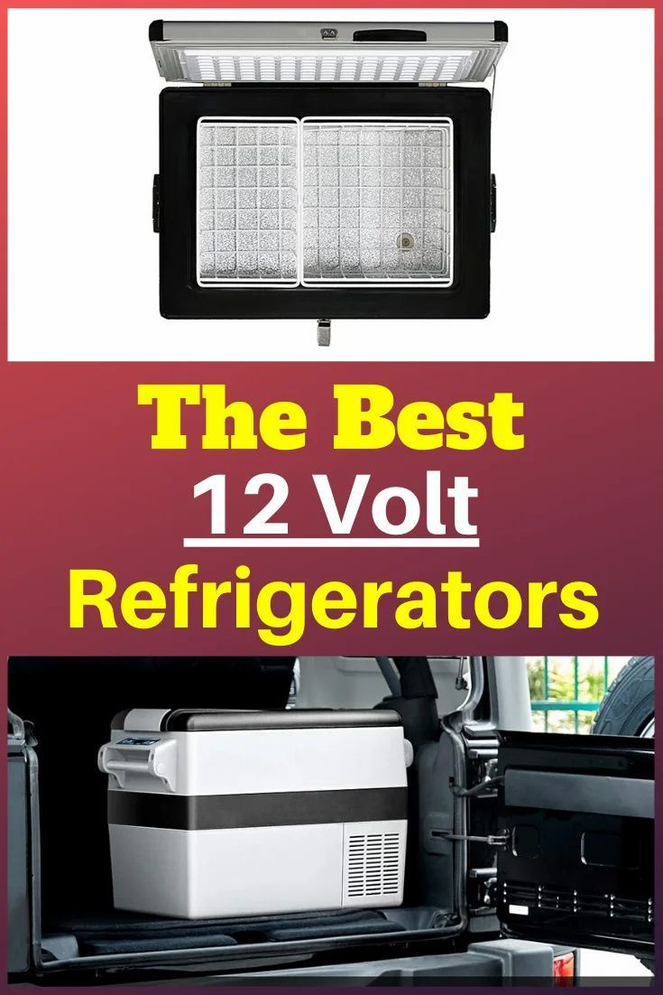 Best 12 Volt Refrigerators Complete Review List Rv Expertise In 2020 Portable Refrigerator Refrigerator Rv Storage