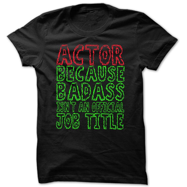 Badass Actor - ᓂ Cool Job Title Shirt !!!If you are Actor or loves one. Then this shirt is for you. Cheers !!!TeeForActor Actor