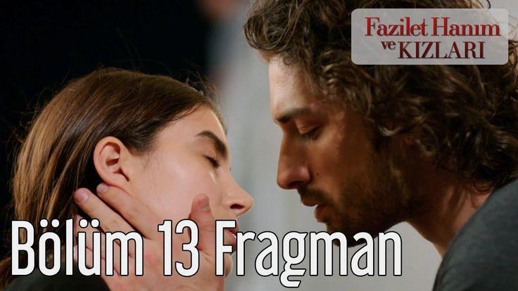 Fazilet Hanım ve Kızları 13.Bölüm Fragmanı izle