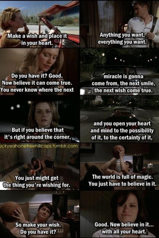One of my all time favorite One Tree Hill quotes ❤ awww loveee