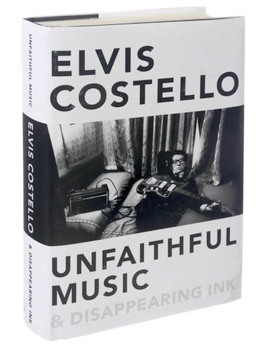 review elvis costellos unfaithful music disappearing ink a memoir - Yellow Press - Elvis Costello