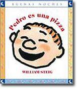"""""""Pedro es una pizza"""" , William Steig, Norma. Colección Buenas Noches. Un papá muy creativo encuentra la manera de divertir a su aburrido hijo en un día de lluvia. Las acciones invitan a reproducirlas en casa y disfrutar ilustraciones, lectira y juego."""