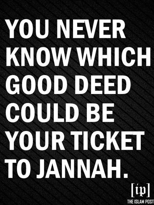 You never know which good deed could be your ticket to Jannah