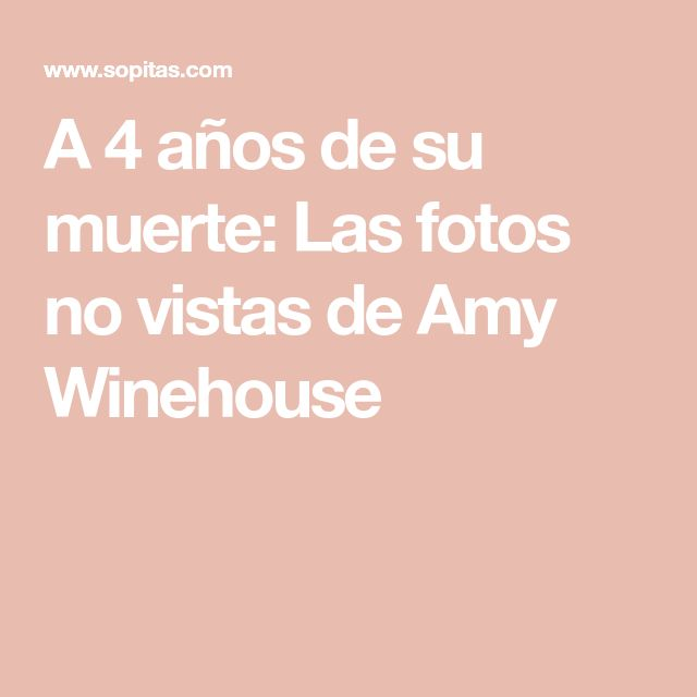 A 4 años de su muerte: Las fotos no vistas de Amy Winehouse