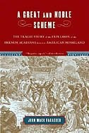 "A Great And Noble Scheme is a book about ethnic cleansing-- the Canadian way.    In Acadie there was no struggle to dispossess the native population, and the resulting highly prosperous population of French speaking and largely Catholic Acadians were treated as the ""enemy"" by the English colonists, killed by the thousands and forced to run for their lives.  As a backdrop for a story that can hold up a mirror for our time, this would make a great movie."