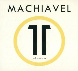 Machiavel - Eleven (2011) - a french progressive rock group which made their first album in 1976. This last album (their 11th) is only a honnest album with beautiful melody but that's all! Their best albums are still Jester and Mechanical Moonbeams!     My rate : 7,7/10