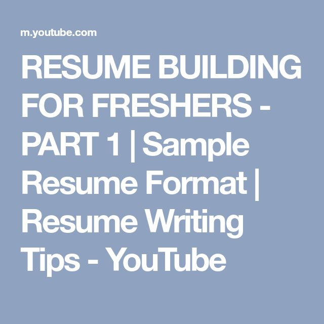 RESUME BUILDING FOR FRESHERS - PART 1 | Sample Resume Format | Resume Writing Tips - YouTube