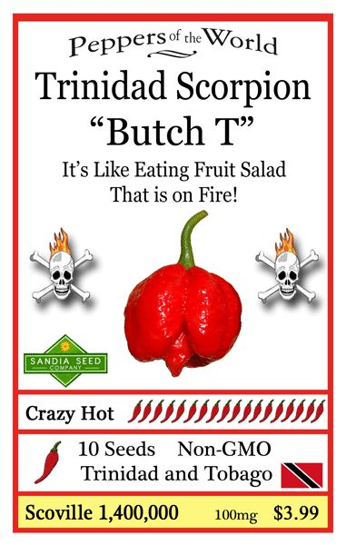 Get your GMO hot pepper seeds for this feisty pepper here: http://www.sandiaseed.com/collections/hottest-pepper-seeds/products/trinidad-scorpion-butch-t