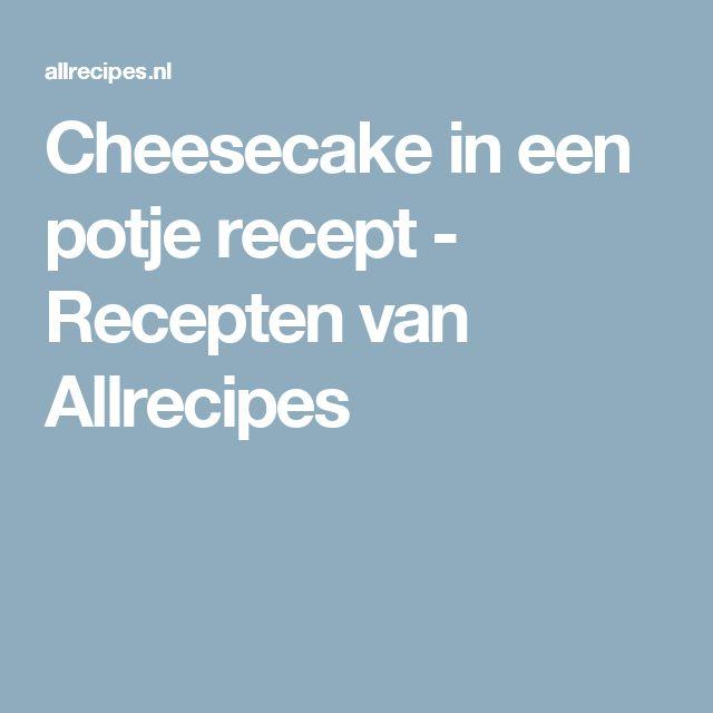 Cheesecake in een potje recept - Recepten van Allrecipes