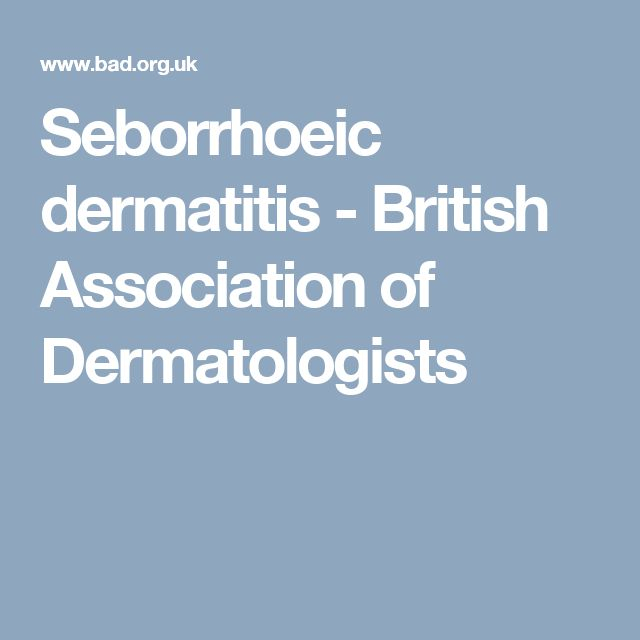 Seborrhoeic dermatitis - British Association of Dermatologists
